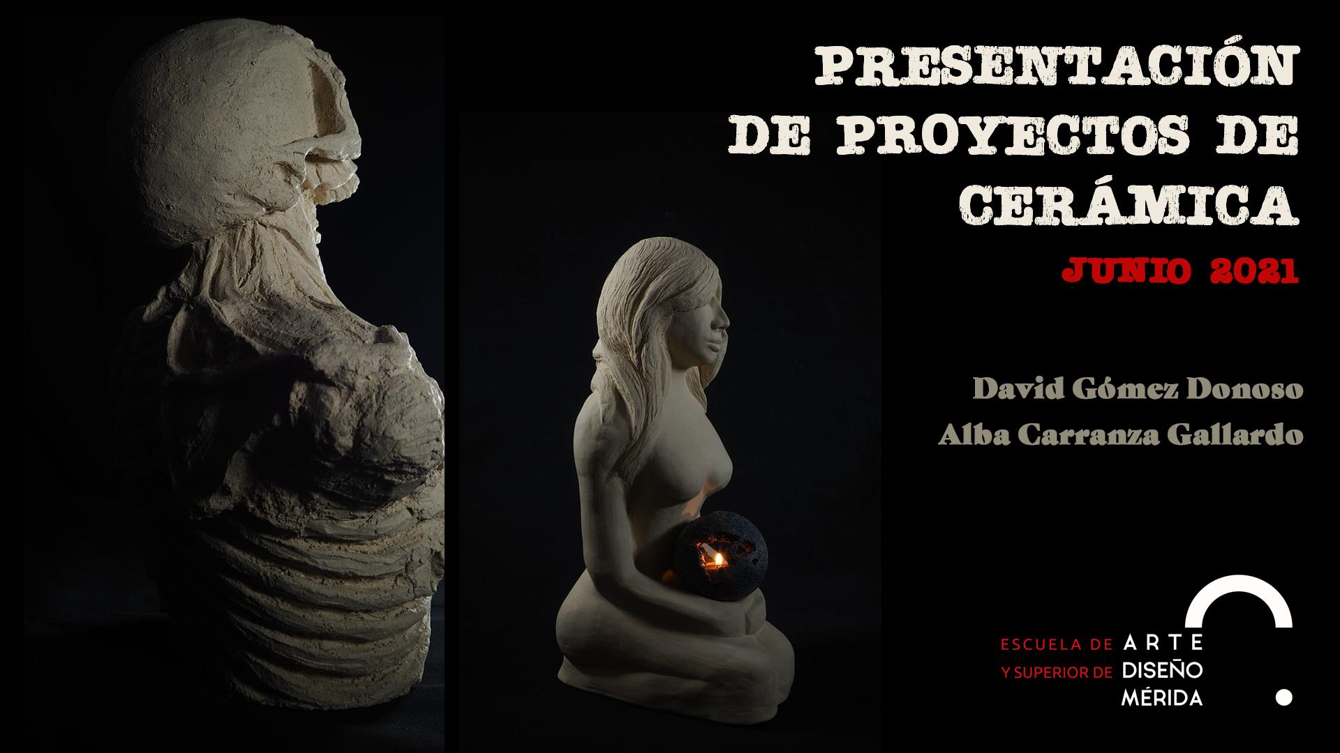 Presentación de proyectos finales Cerámica Artística 2021